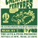 Creature Features ~ A Night of Skate Films & Music by The Gutz & Peer Pressure