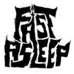 FAST ASLEEP! w/ TBD