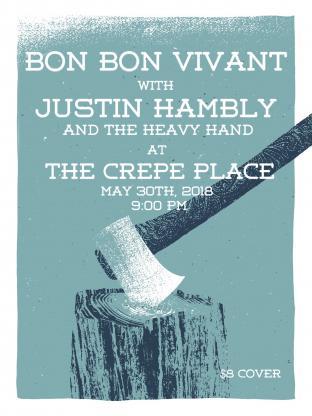 Bon Bon Vivant w/ Justin Humbly and the Heavy Band