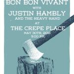 Bon Bon Vivant w/ Justin Humbly and the Heavy Band