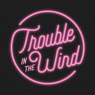TROUBLE IN THE WIND w/ Nels Andrews
