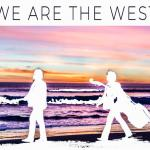We Are The West w/ TBD