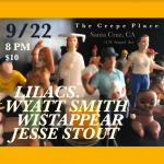 Lilacs w/ Wyatt Smith, Wistappear and Jesse Stout
