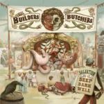 The Builders and the Butchers w/ Hangtown