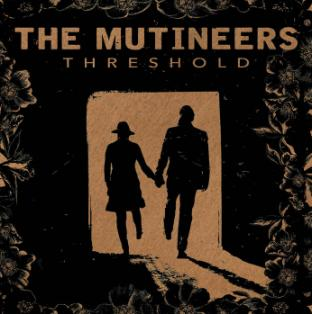 The Mutineers w/ Thanks Buddy & Born Jealous